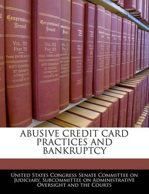 Abusive Credit Card Practices and Bankruptcy
