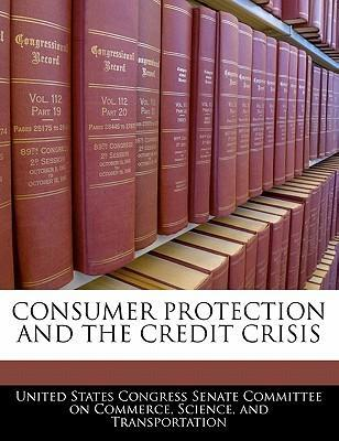 Consumer Protection and the Credit Crisis