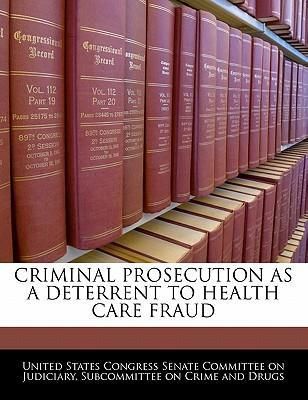 Criminal Prosecution as a Deterrent to Health Care Fraud