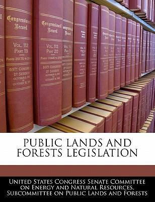 Public Lands and Forests Legislation