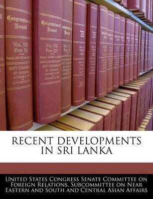 Recent Developments in Sri Lanka