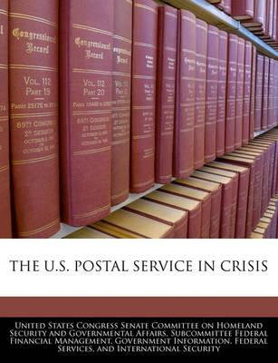 The U.S. Postal Service in Crisis