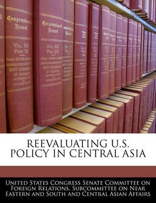 Reevaluating U.S. Policy in Central Asia