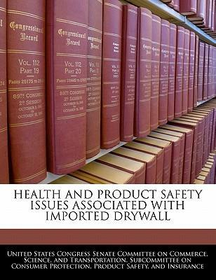 Health and Product Safety Issues Associated with Imported Drywall