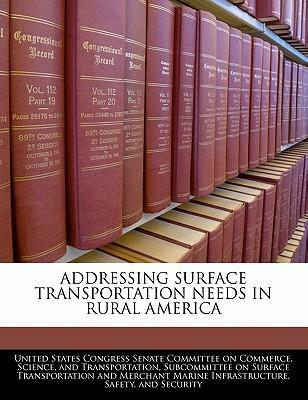 Addressing Surface Transportation Needs in Rural America