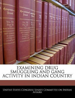 Examining Drug Smuggling and Gang Activity in Indian Country