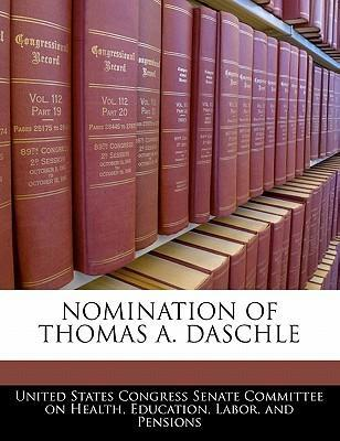 Nomination of Thomas A. Daschle