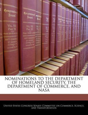 Nominations to the Department of Homeland Security, the Department of Commerce, and NASA