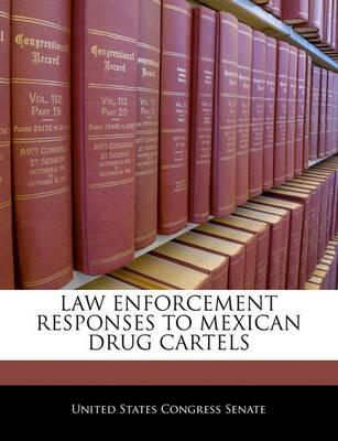Law Enforcement Responses to Mexican Drug Cartels
