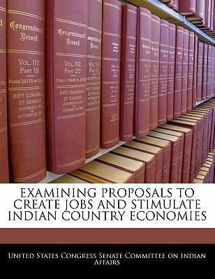Examining Proposals to Create Jobs and Stimulate Indian Country Economies