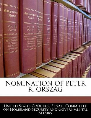 Nomination of Peter R. Orszag