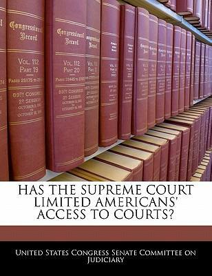 Has the Supreme Court Limited Americans' Access to Courts?