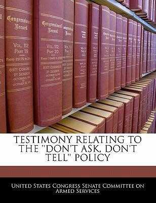 Testimony Relating to the ''Don't Ask, Don't Tell'' Policy