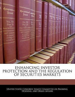 Enhancing Investor Protection and the Regulation of Securities Markets
