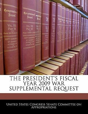The President's Fiscal Year 2009 War Supplemental Request