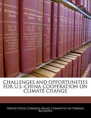 Challenges and Opportunities for U.S.-China Cooperation on Climate Change