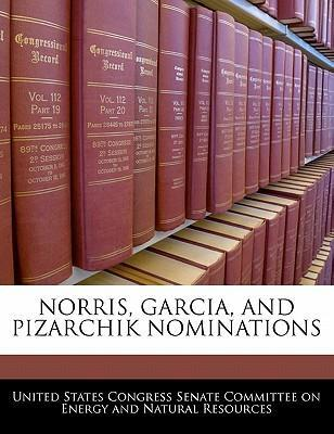 Norris, Garcia, and Pizarchik Nominations