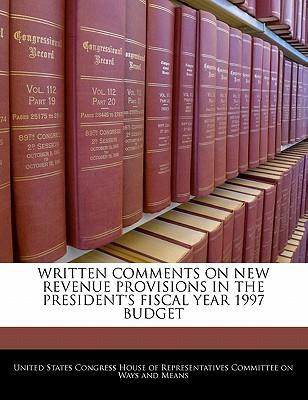 Written Comments on New Revenue Provisions in the President's Fiscal Year 1997 Budget