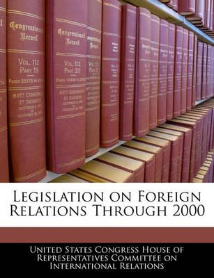 Legislation on Foreign Relations Through 2000