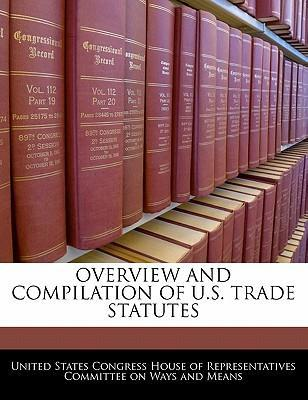 Overview and Compilation of U.S. Trade Statutes