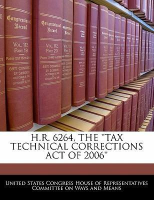 H.R. 6264, the ''Tax Technical Corrections Act of 2006''