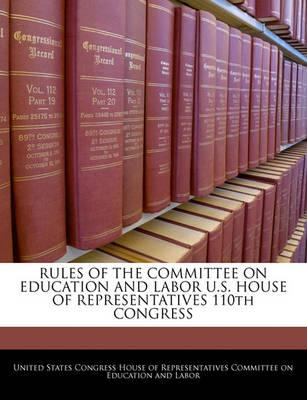 Rules of the Committee on Education and Labor U.S. House of Representatives 110th Congress