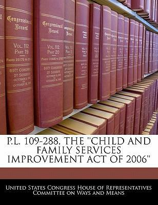 P.L. 109-288, the ''Child and Family Services Improvement Act of 2006''