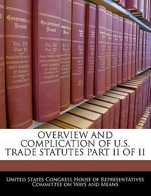 Overview and Complication of U.S. Trade Statutes Part II of II