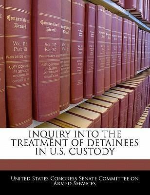 Inquiry Into the Treatment of Detainees in U.S. Custody