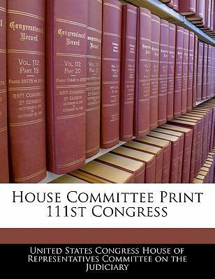 House Committee Print 111st Congress