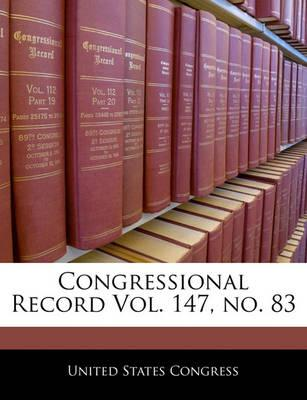 Congressional Record Vol. 147, No. 83
