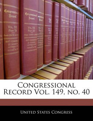 Congressional Record Vol. 149, No. 40