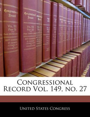 Congressional Record Vol. 149, No. 27