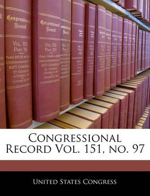 Congressional Record Vol. 151, No. 97