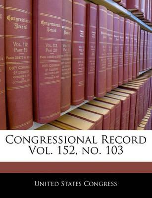Congressional Record Vol. 152, No. 103