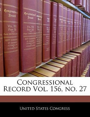 Congressional Record Vol. 156, No. 27