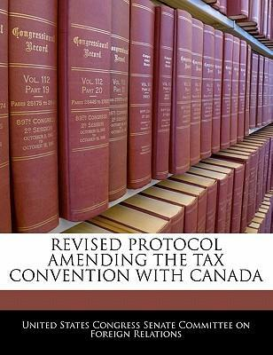 Revised Protocol Amending the Tax Convention with Canada