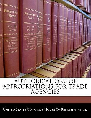 Authorizations of Appropriations for Trade Agencies