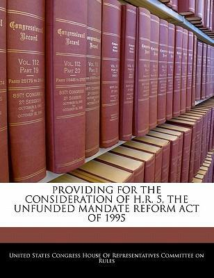 Providing for the Consideration of H.R. 5, the Unfunded Mandate Reform Act of 1995