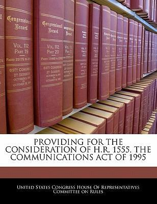 Providing for the Consideration of H.R. 1555, the Communications Act of 1995