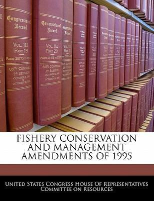 Fishery Conservation and Management Amendments of 1995