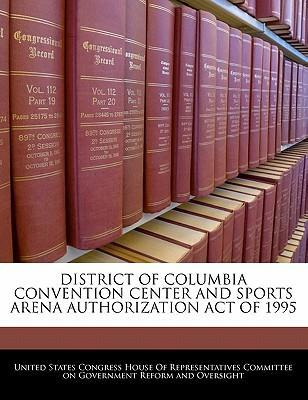 District of Columbia Convention Center and Sports Arena Authorization Act of 1995