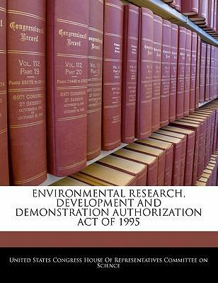 Environmental Research, Development and Demonstration Authorization Act of 1995