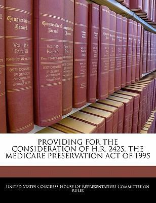 Providing for the Consideration of H.R. 2425, the Medicare Preservation Act of 1995