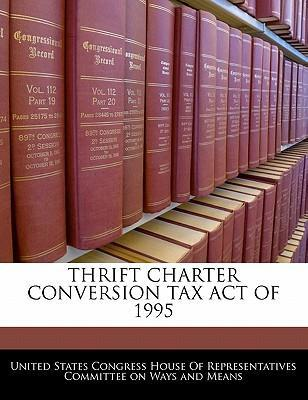 Thrift Charter Conversion Tax Act of 1995