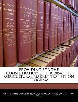 Providing for the Consideration of H.R. 2854, the Agricultural Market Transition Program