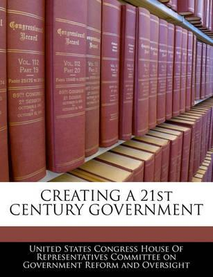 Creating a 21st Century Government