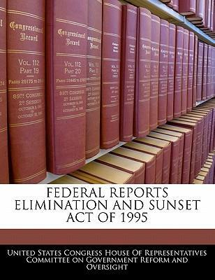 Federal Reports Elimination and Sunset Act of 1995