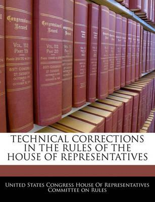 Technical Corrections in the Rules of the House of Representatives
