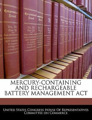 Mercury-Containing and Rechargeable Battery Management ACT